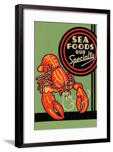 Sea Foods Our Specialty--Framed Art Print