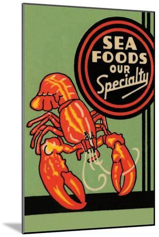 Sea Foods Our Specialty--Mounted Art Print