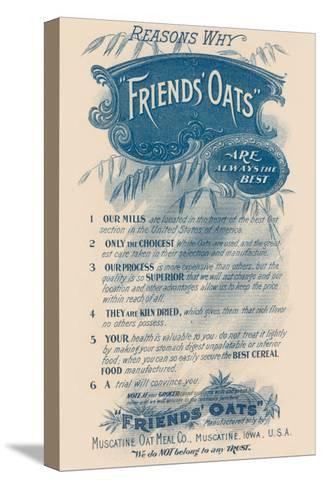 Reasons Why Friends' Oats Are the Best--Stretched Canvas Print