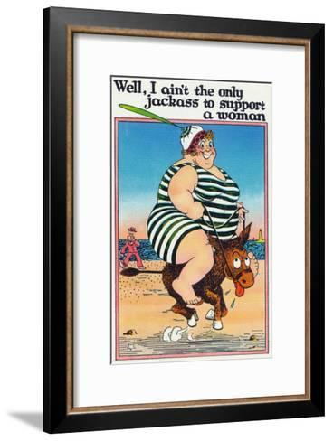 Comic Cartoon - I Ain't the Only Jackass to Support a Woman; Large Lady on Burro-Lantern Press-Framed Art Print