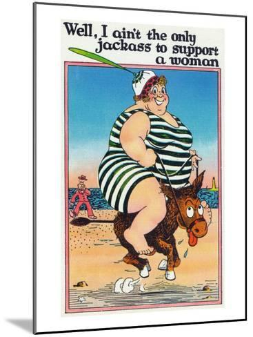 Comic Cartoon - I Ain't the Only Jackass to Support a Woman; Large Lady on Burro-Lantern Press-Mounted Art Print