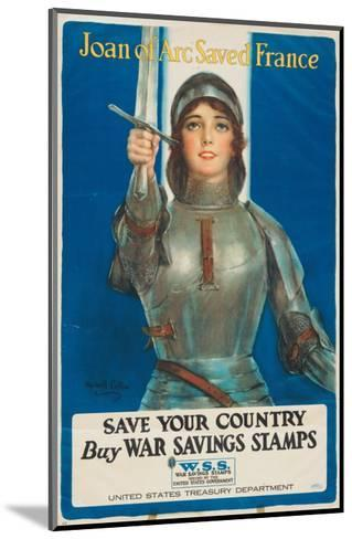 """""""Joan of Arc Saved France: Save Your Country, Buy War Savings Stamps"""", 1918-William Haskell Coffin-Mounted Giclee Print"""