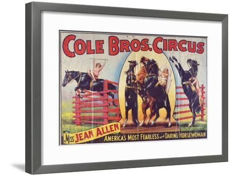 """""""Cole Bros. Circus: Miss Jean Allen, America's Most Fearless and Daring Horsewoman"""", Circa 1940--Framed Art Print"""