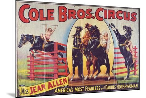 """""""Cole Bros. Circus: Miss Jean Allen, America's Most Fearless and Daring Horsewoman"""", Circa 1940--Mounted Giclee Print"""