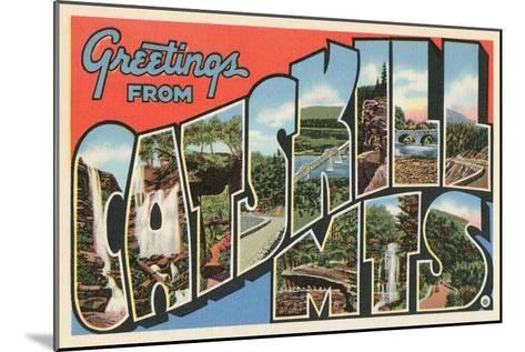 Greetings from the Catskill Mountains, New York--Mounted Art Print