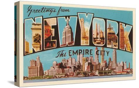 Greetings from New York, the Empire City--Stretched Canvas Print