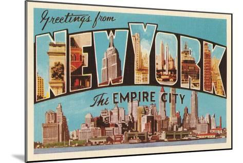 Greetings from New York, the Empire City--Mounted Art Print