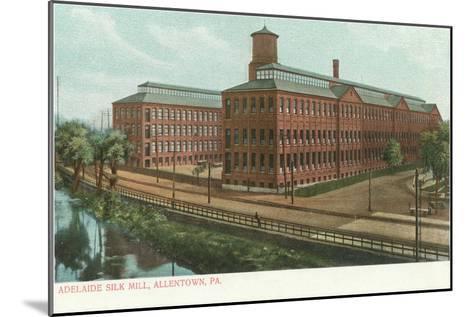 Adelaide Silk Mill, Allentown, Pennsylvania--Mounted Art Print