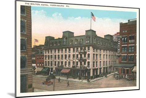Bolton Hotel, Harrisburg, Pennsylvania--Mounted Art Print