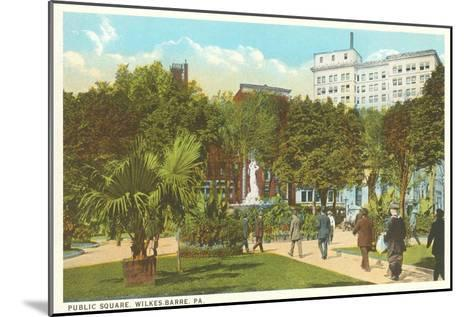 Public Square, Wilkes-Barre, Pennsylvania--Mounted Art Print