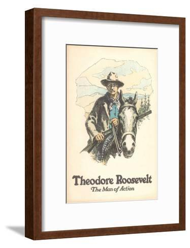 Poster of Theodore Roosevelt, Man of Action--Framed Art Print