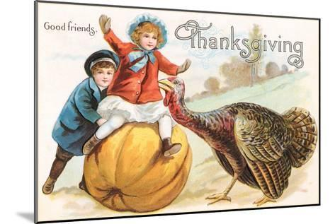 Greetings, Children with Turkey and Pumpkin--Mounted Art Print