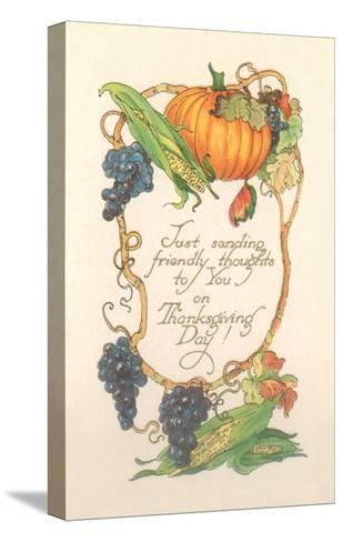 Friendly Thanksgiving Thoughts--Stretched Canvas Print