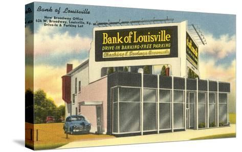 Drive-in Bank of Louisville--Stretched Canvas Print