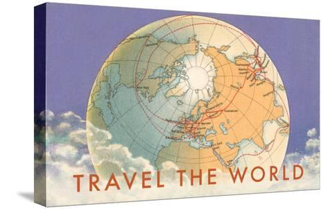Travel the World, Globe with Routes--Stretched Canvas Print