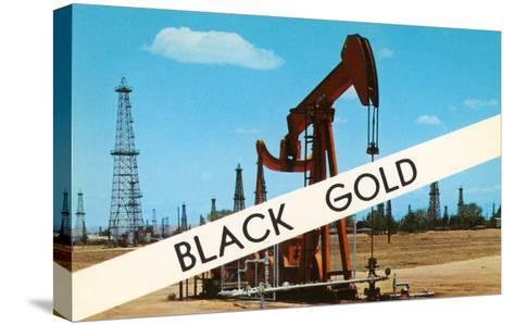 Black Gold, Oil Field--Stretched Canvas Print