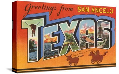 Greetings from San Angelo Texas--Stretched Canvas Print