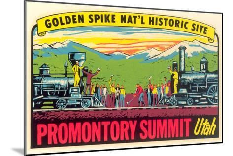 Golden Spike, Promontory Summit--Mounted Art Print
