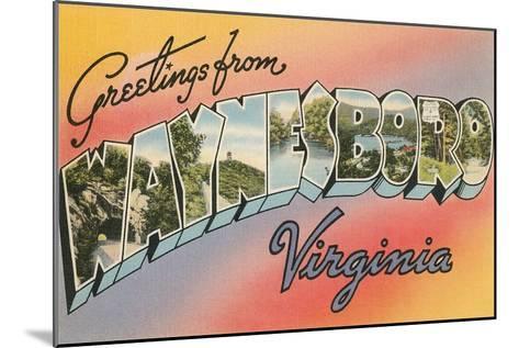 Greetings from Waynesboro, Virginia--Mounted Art Print