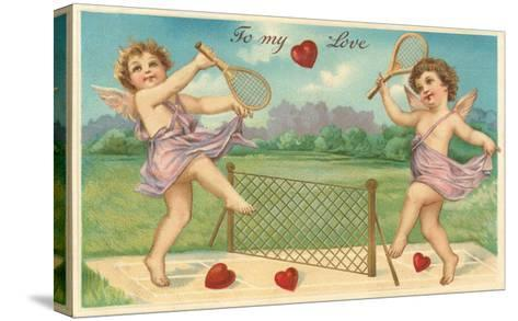 To My Love, Cupids Playing Tennis--Stretched Canvas Print