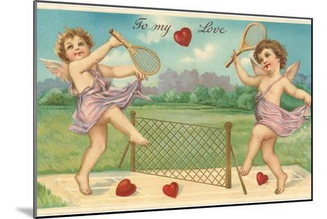 To My Love, Cupids Playing Tennis--Mounted Art Print