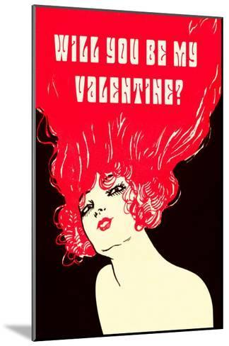 Will You Be My Valentine? Flaming Hair--Mounted Art Print