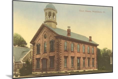 Courthouse, Woodstock, Vermont--Mounted Art Print