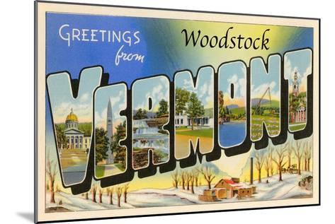 Greetings from Woodstock, Vermont--Mounted Art Print