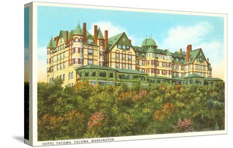 Hotel Tacoma, Tacoma, Washington--Stretched Canvas Print