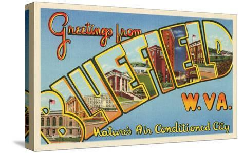 Greetings from Bluefield, West Virginia--Stretched Canvas Print