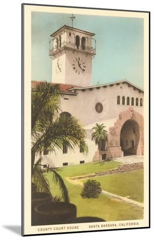 Courthouse, Santa Barbara, California--Mounted Art Print