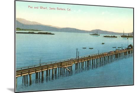 Pier and Wharf, Santa Barbara, California--Mounted Art Print