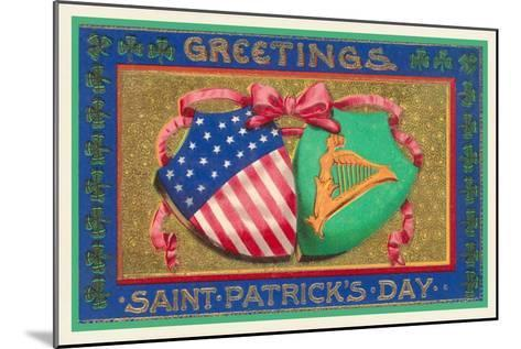 Greetings, St. Patrick's Day, American Shield--Mounted Art Print