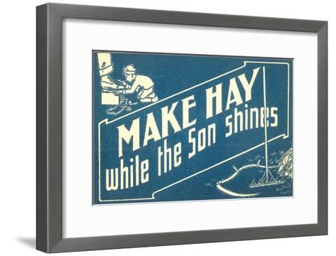 Make Hay While the Son Shines--Framed Art Print