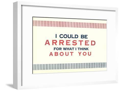 I Could be Arrested--Framed Art Print