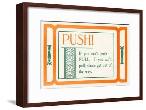 Push, or Pull--Framed Art Print