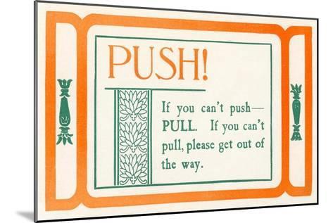 Push, or Pull--Mounted Art Print