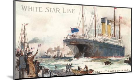 White Star Line, Cedric Leaving Liverpool--Mounted Art Print