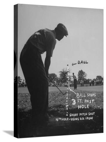 Golfer Byron Nelson Pitching His Shot onto the Green on 16th Hole, Going Three Feet Past the Hole--Stretched Canvas Print