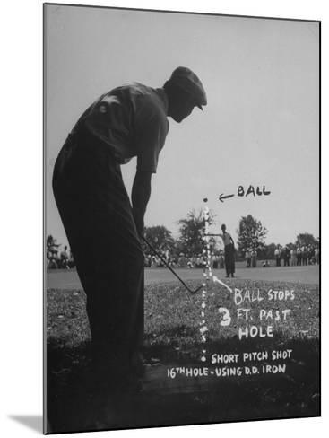 Golfer Byron Nelson Pitching His Shot onto the Green on 16th Hole, Going Three Feet Past the Hole--Mounted Photographic Print
