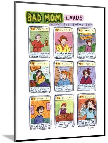 Bad Mom Cards: Collect The Whole Set! - New Yorker Cartoon-Roz Chast-Mounted Premium Giclee Print