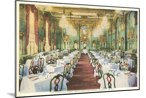 Venetian Room, Book-Cadillac Hotel, Detroit, Michigan--Mounted Art Print