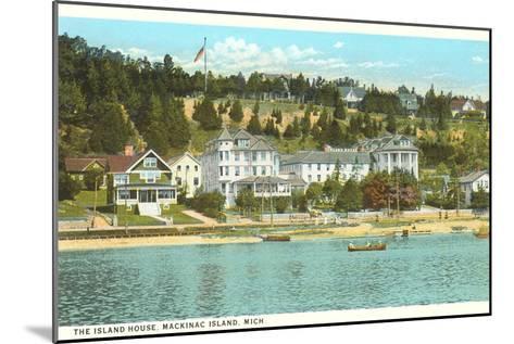 Island House, Mackinac Island, Michigan--Mounted Art Print