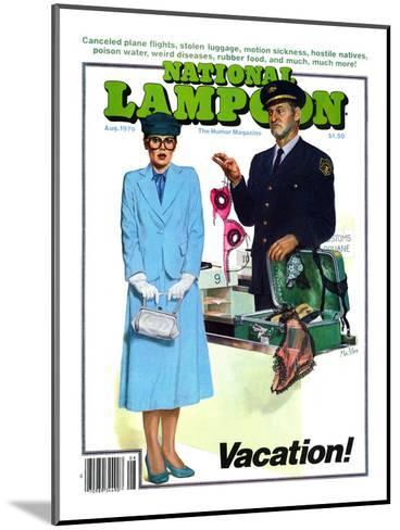 National Lampoon, August 1979 - Vacation! Security finds Lingerie in her Suitcase--Mounted Art Print