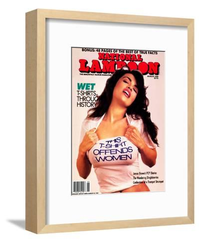National Lampoon, August 1989 - Wet T-Shirts, This T-Shirt Offends Women--Framed Art Print