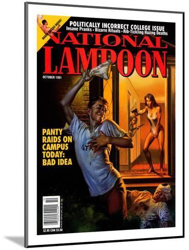 National Lampoon, October 1991 - Panty Raids on Campus Today: Bad Idea--Mounted Art Print