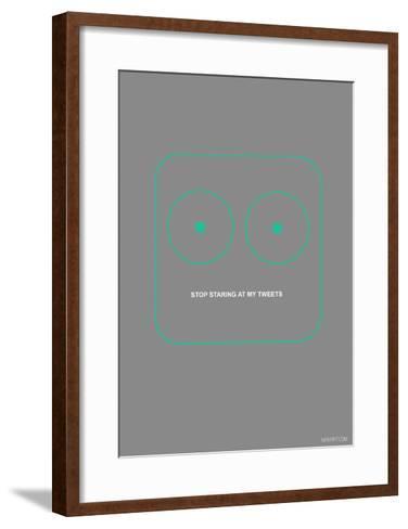 Stop Staring At My Tweets-NaxArt-Framed Art Print
