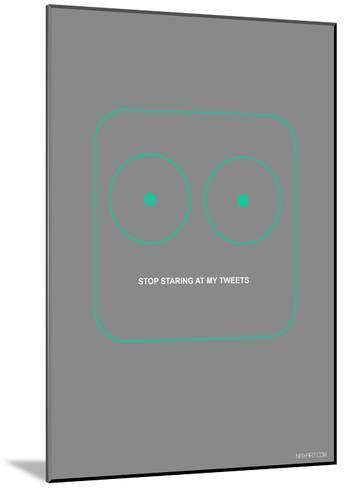 Stop Staring At My Tweets-NaxArt-Mounted Art Print