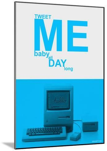 Tweet Me Baby All Day Long-NaxArt-Mounted Art Print