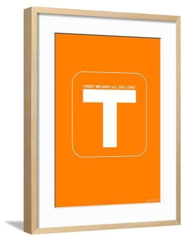 Tweet Me Baby All Day Long Orange Poster-NaxArt-Framed Art Print